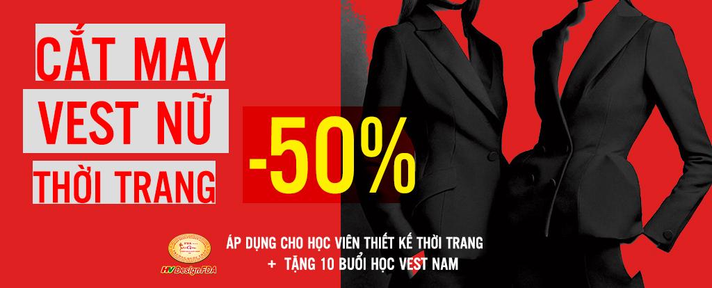 Ưu đãi 50% khóa Cắt May Vest Nữ dành cho học viên Thiết kế thời trang